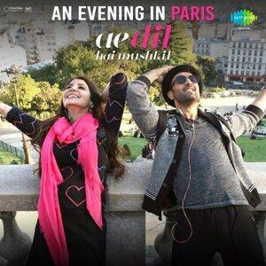 "An Evening in Paris - From ""Ae Dil Hai Mushkil"""