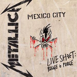 Live Sh*t: Binge & Purge - Live In Mexico City