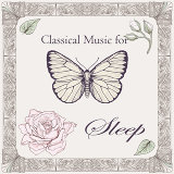 Classical Music for Sleep (古典音樂花房:舒眠曲集)