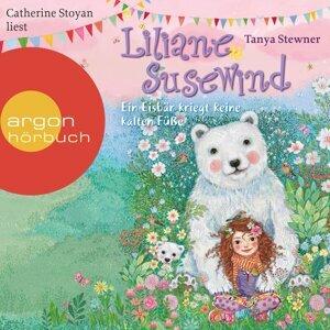 Liliane Susewind - Ein Eisbär kriegt keine kalten Füße - Ungekürzte Lesung