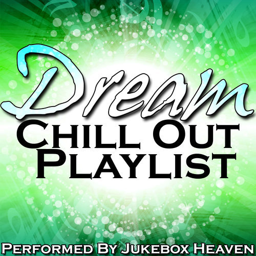 Dream: Chill Out Playlist