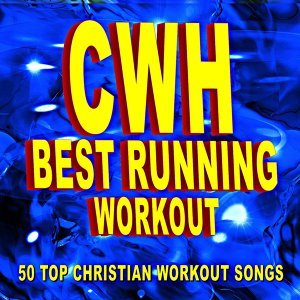 Christian Workout Hits – Best Running Workout - 50 Top Christian Workout Songs