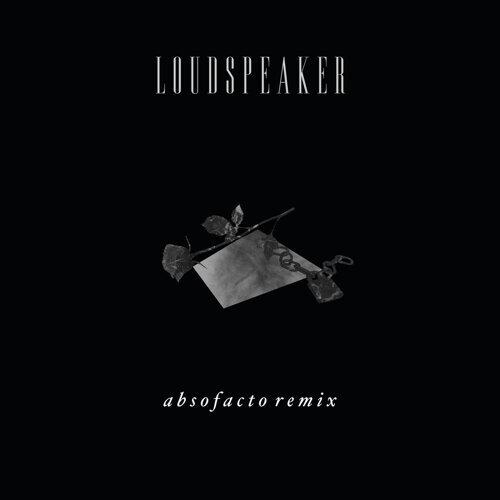 Loudspeaker - Absofacto Remix