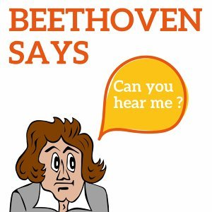 Beethoven Says - Can you hear me ?