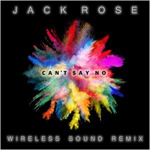 Can't Say No - Wireless Sound Remix