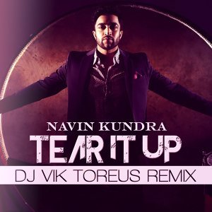 Tear It Up - DJ Vik Toreus Remix