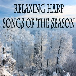Relaxing Harp Songs of the Season
