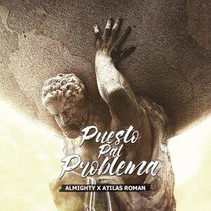 Puesto Pal Problema (feat. Atilas Roman)