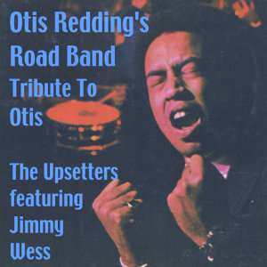 Otis Redding's Road Band (A Tributre to Otis) [feat. Jimmy Wess]