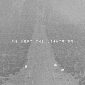 We Kept the Lights On