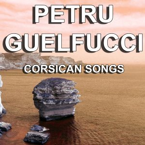 Corsican Songs - The Greatest Songs of Corsica