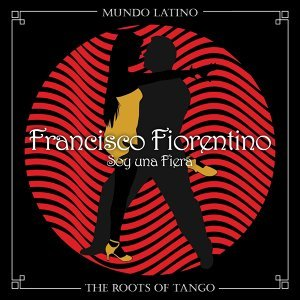 The Roots of Tango - Soy una Fiera