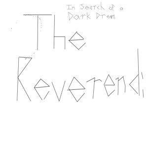 The Reverend: In Search of a Dark Dream