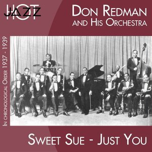 Sweet Sue, Just You - In Chronological Order 1937 - 1939