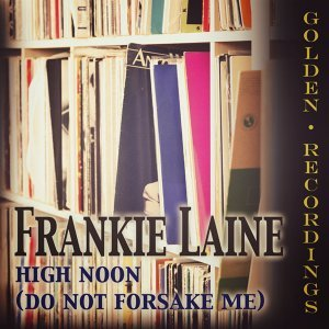 High Noon - Do Not Forsake Me