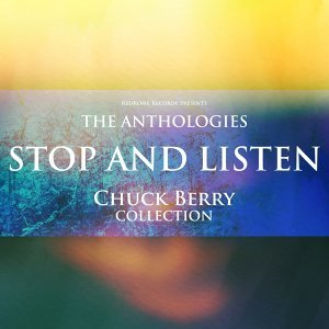 The Anthologies: Stop And Listen - Chuck Berry Collection