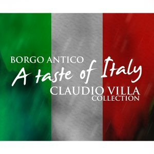 Borgo antico: a taste of italy - Claudio villa collection