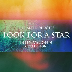 The Anthologies: Look For A Star - Billy Vaughn Collection