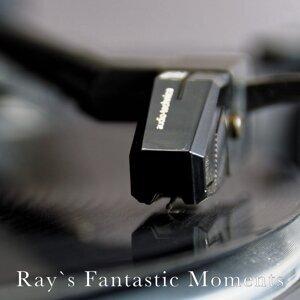 Ray`s Fantastic Moments