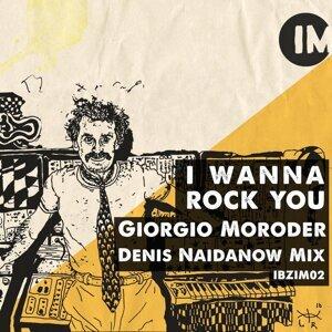 I Wanna Rock You (Denis Naidanow Mix)