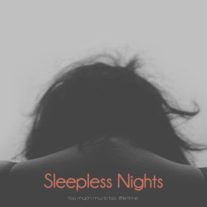 Sleepless Nights - So Much Music Too Little Time