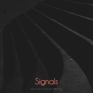 Signals - So Much Music Too Little Time