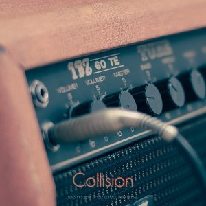 Collision - So Much Music Too Little Time