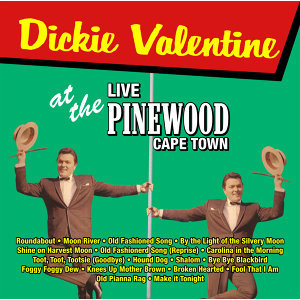 Dickie Valentine Live At The Pinewood Cape Town