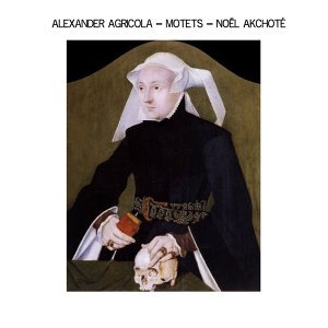 Alexander Agricola: Motets - Arr. for Guitar, Renaissance Series