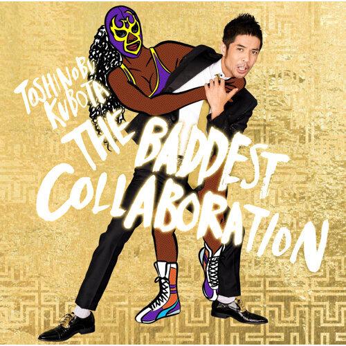 THE BADDEST ~Collaboration~