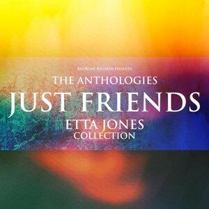 The Anthologies: Just Friends - Etta Jones Collection