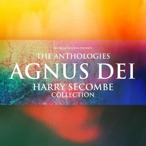 The Anthologies: Agnus Dei - Harry Secombe Collection