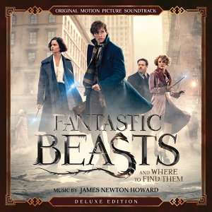 Fantastic Beasts and Where to Find Them: Original Motion Picture Soundtrack (怪獸與牠們的產地電影原聲帶) - Deluxe Edition