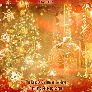 The Best of Christmas Holidays - Fantastic Relaxing Songs