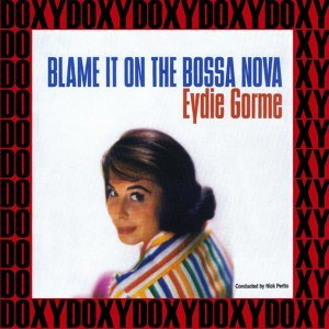 Blame It on the Bossa Nova - Remastered, Doxy Collection