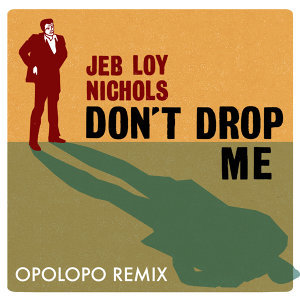 Don't Drop Me (Opolopo Remix)