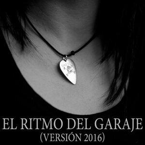 El Ritmo del Garaje - Versión 2016