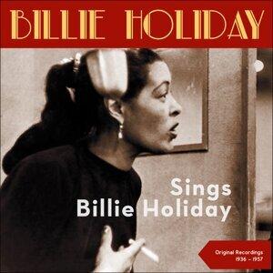 Billie Holiday sings Billie Holiday - Original Recordings 1936 - 1957