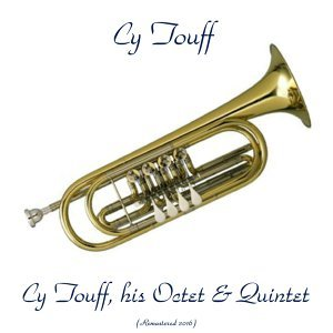 Cy Touff, His Octet & Quintet - Remastered 2016