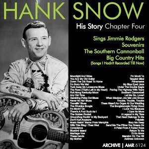 The Hank Snow (1914-1999) History - Chapter Four
