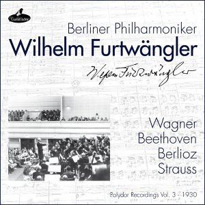 Wagner, Beethoven, Berlioz and Strauss - Polydor Recordings, Vol. 3: 1930