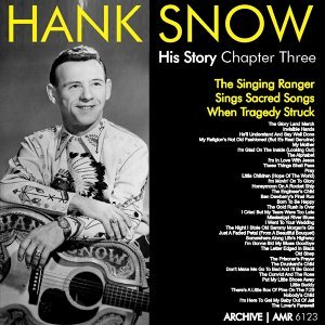The Hank Snow (1914-1999) History - Chapter Three