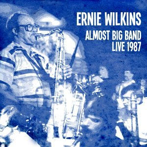 Ernie Wilkins Almost Big Band (Live 1987)