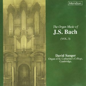 The Organ Music of J.S. Bach, Vol. 3