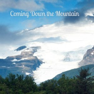 Coming Down the Mountain