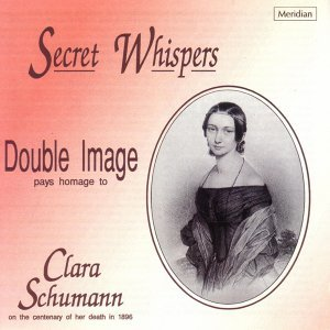 Secret Whispers - Double Image Pays Homage to Clara Schumann