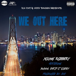 We out Here (feat. Swinla, Dirty J & Cuddy)