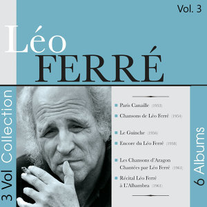 Leo Ferré - 3 Volumes Collection, Vol. 3
