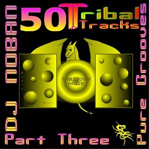 50 Tribal Tracks, Part Three