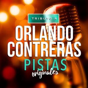 Tributo a Orlando Contreras: Pistas Originales